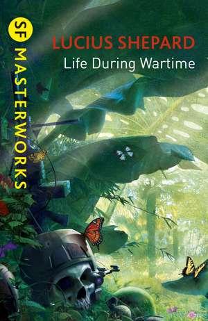 Life During Wartime de Lucius Shepard