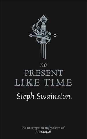 No Present Like Time de Steph Swainston