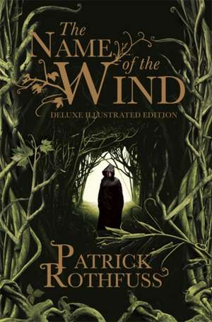 The Name of the Wind. 10th Anniversary Deluxe Illustrated Edition