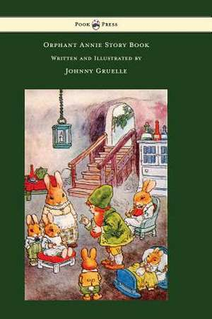 Orphant Annie Story Book - Written and Illustrated by Johnny Gruelle de Johnny Gruelle