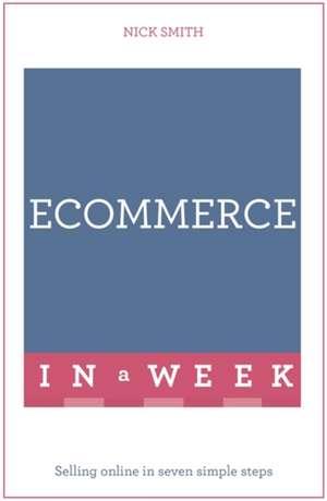 Ecommerce in a Week de Nick Smith