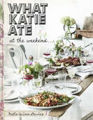 Davies, K: What Katie Ate At The Weekend