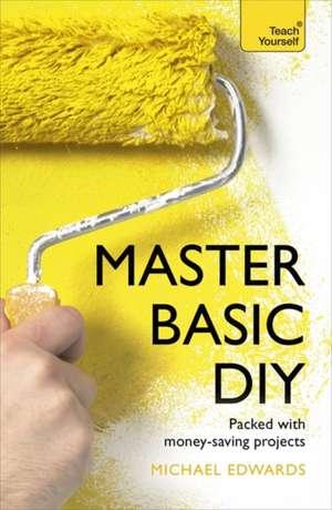 Master Basic DIY:  Break Down the Barriers to Success de  DIY Doctor