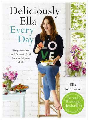 Deliciously Ella Every Day de Ella Woodward