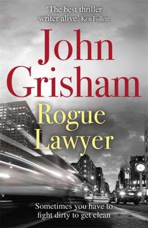 Rogue Lawyer de John Grisham