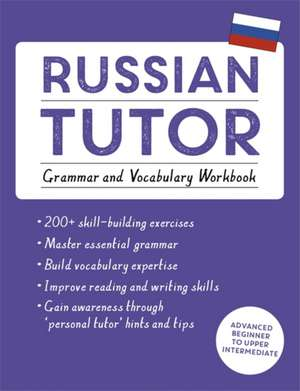 Russian Tutor: Grammar and Vocabulary Workbook (Learn Russian with Teach Yourself) imagine