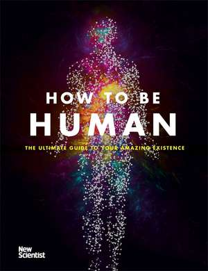 How to Be Human
