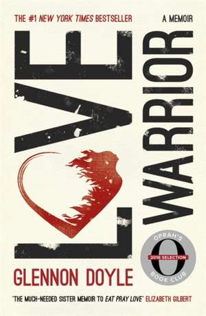 Love Warrior (Oprah's Book Club) de Glennon Doyle Melton