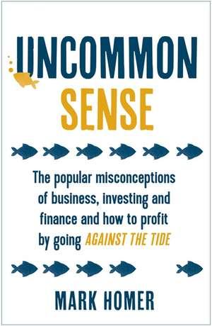 Uncommon Sense de Mark Homer