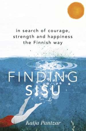 Finding Sisu de Katja Pantzar