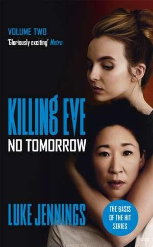 Villanelle: No Tomorrow de Luke Jennings