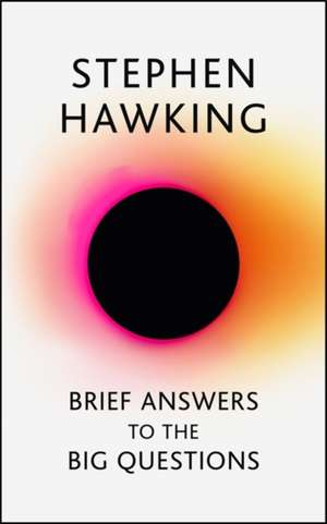 Brief Answers to the Big Questions de Stephen Hawking