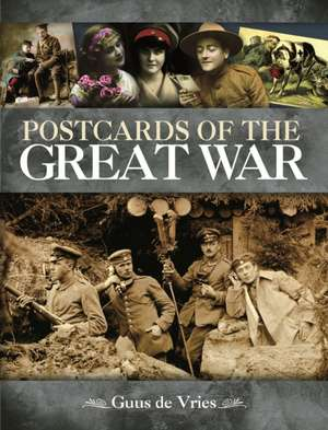 The Great War Through Picture Postcards:  The Subject and the Sources de Guus De Vries