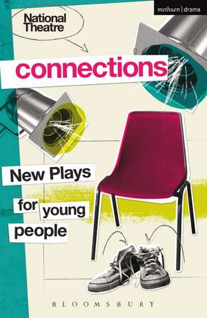 National Theatre Connections 2015: Plays for Young People: Drama, Baby; Hood; The Boy Preference; The Edelweiss Pirates; Follow, Follow; The Accordion Shop; Hacktivists; Hospital Food; Remote; The Crazy Sexy Cool Girls' Fan Club de Anthony Banks