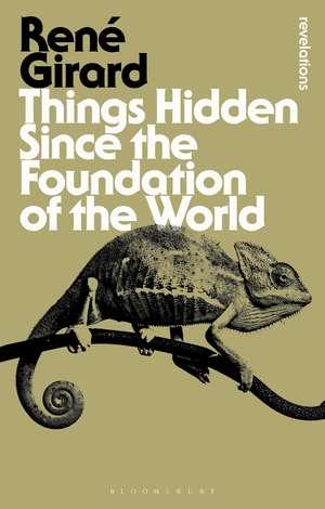 Things Hidden Since the Foundation of the World de Dr René Girard