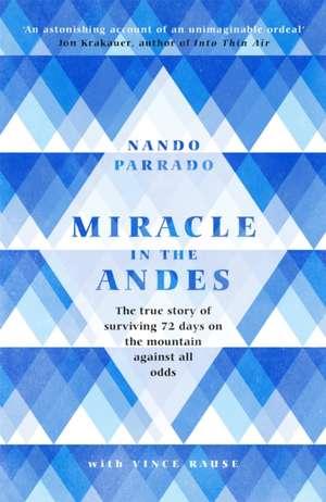 Miracle In The Andes de Nando Parrado