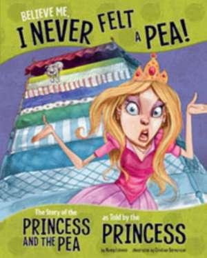 Believe Me, I Never Felt a Pea!
