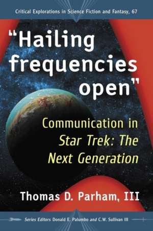 HAILING FREQUENCIES OPEN de Thomas D. Parham III