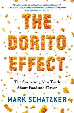 The Dorito Effect: The Surprising New Truth About Food and Flavor de Mark Schatzker