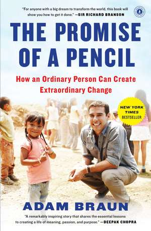 The Promise of a Pencil: How an Ordinary Person Can Create Extraordinary Change de Adam Braun