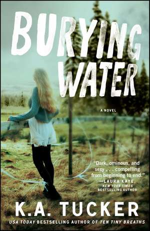 Burying Water: A Novel de K. A. Tucker