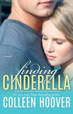 Finding Cinderella:  A Novella de Colleen Hoover