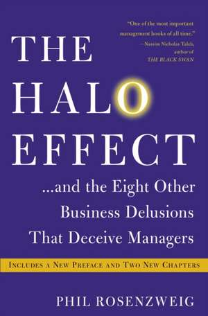 The Halo Effect... and the Eight Other Business Delusions That Deceive Managers de Phil Rosenzweig