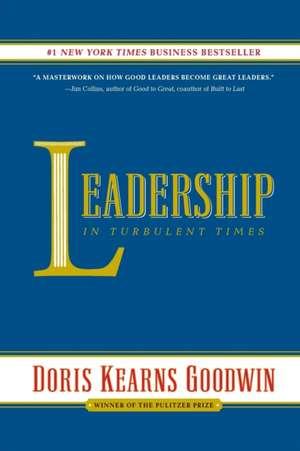 Leadership: In Turbulent Times de Doris Kearns Goodwin