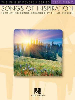 Songs of Inspiration: Arr. Phillip Keveren the Phillip Keveren Series Easy Piano de  Hal Leonard Corp