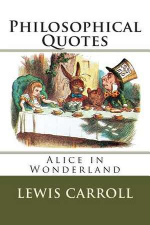 'Alice in Wonderland' Philosophical Quotes de Lewis Carroll