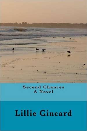 Second Chances:  Zen Strategies for a Winning Game de MS Lillie Gincard