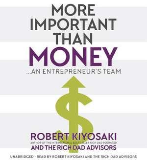 More Important Than Money: An Entrepreneur's Team de Robert Kiyosaki