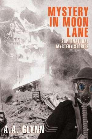 Mystery in Moon Lane de A. a. Glynn