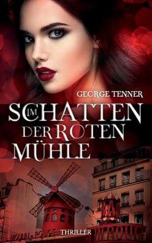 Im Schatten Der Roten Muhlethriller de Geor George Tenner Tenner
