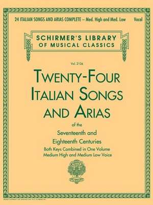 24 Italian Songs and Arias Complete: Med. High and Med. Low Voice de  Hal Leonard Corp
