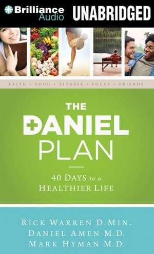 The Daniel Plan:  40 Days to a Healthier Life de Rick Warren