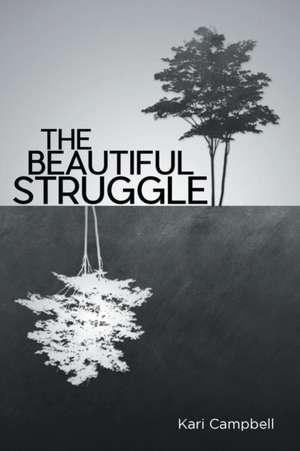 The Beautiful Struggle de Kari Campbell