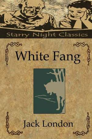 White Fang:  A Mama Lisa Book de Jack London
