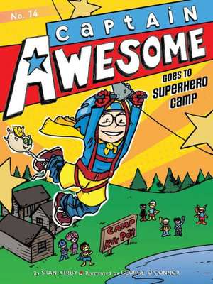 Captain Awesome Goes to Superhero Camp de Stan Kirby