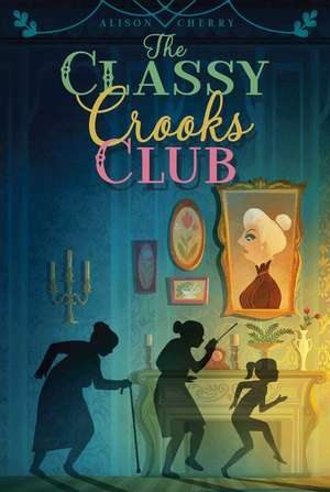 The Classy Crooks Club de Alison Cherry
