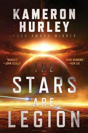 STARS ARE LEGION de KAMERON HURLEY
