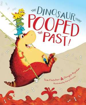 The Dinosaur That Pooped the Past! de Tom Fletcher