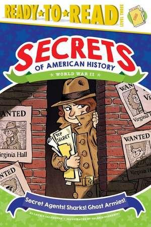 Secret Agents! Sharks! Ghost Armies! de Laurie Calkhoven