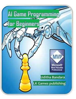 AI Game Programming for Beginners de MR Uditha Bandara