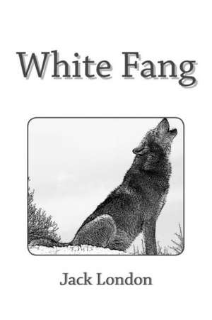 White Fang:  Historic Structure Report de Jack London