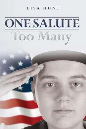 One Salute Too Many de Lisa Hunt