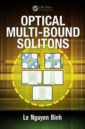 Optical Multi-Bound Solitons:  Materials and Applications de Le Nguyen Binh