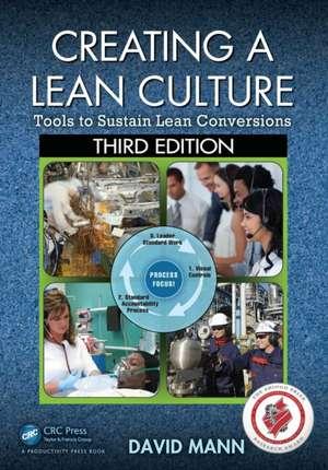 Creating a Lean Culture: Tools To Sustain Lean Conversions de David Mann