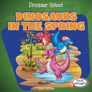 Dinosaurs in the Spring:  Ein Schauspiel Mit Gesang de Joyce Jeffries
