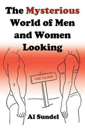 The Mysterious World of Men and Women Looking de Al Sundel